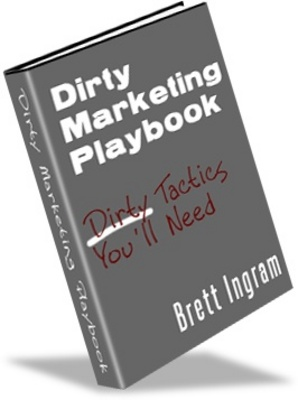 Product picture Dirty Marketing Palybook-Make More Money From Your Website